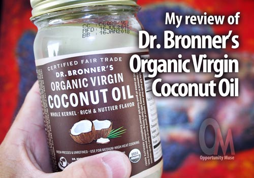My review of Dr  Bronner's Organic Virgin Coconut Oil and
