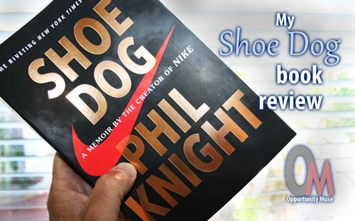 8ed9c2f0600209 My Shoe Dog book review and thoughts about Phil Knight s writing style