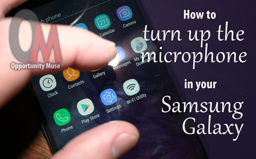 How to turn up the microphone in the Samsung Galaxy J7